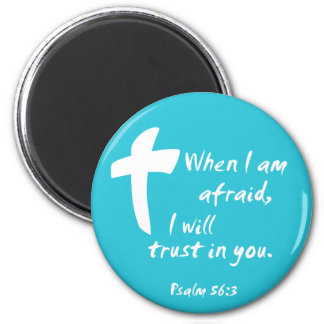 Psalm 56: When I am Afraid I Will Trust in You 6 Cm Round Magnet