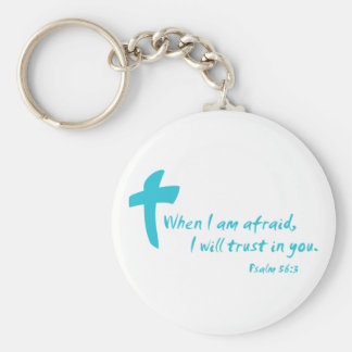 Psalm 56: When I am Afraid I Will Trust in You Key Ring