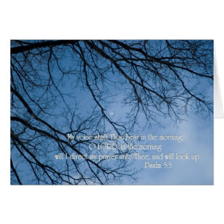 Psalm 5 3 My voice shall Thou hear in the morning Greeting Card