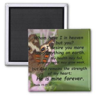 Psalm 73:25-26 square magnet