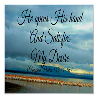 Psalm Bible He opens His hand and satisfies Poster