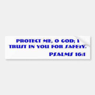 PSALMS 16:1 Bible verse Bumper Sticker