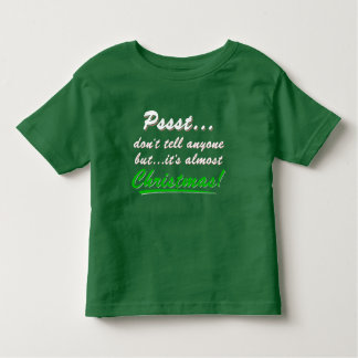 Pssst...almost CHRISTMAS (wht) Toddler T-Shirt