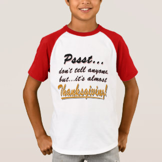 Pssst...almost THANKSGIVING (blk) T-Shirt