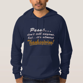 Pssst...almost THANKSGIVING (wht) Hoodie