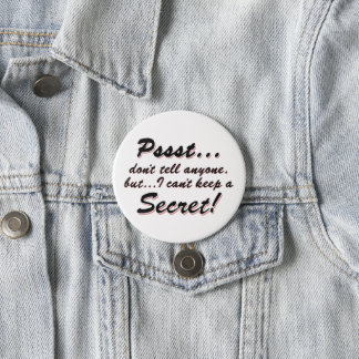 Pssst...I can't keep a SECRET (blk) 7.5 Cm Round Badge
