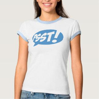 Psst! Shirt