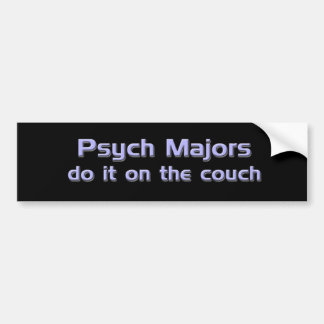 Psych Majors Do it On the Couch Bumper Sticker