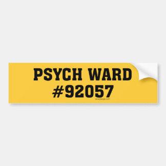 Psych Ward #92057 Bumper Sticker