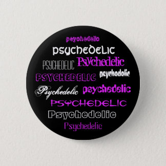 Psychedelic Texte 2 swipes in 6 Cm Round Badge