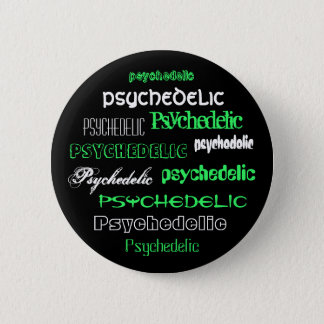 Psychedelic Texte swipes in 6 Cm Round Badge