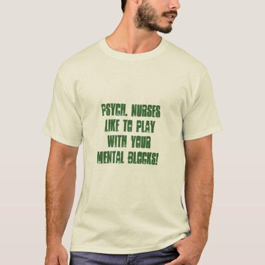 Psychiatric Nurse Humour-Mental Blocks T-Shirt