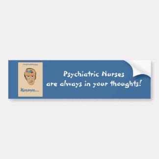 Psychiatric Nurses-Humor Bumper Sticker