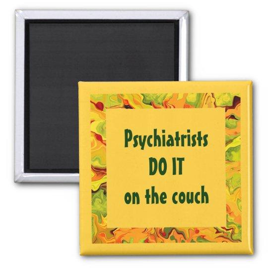 psychiatrists do it humour magnet