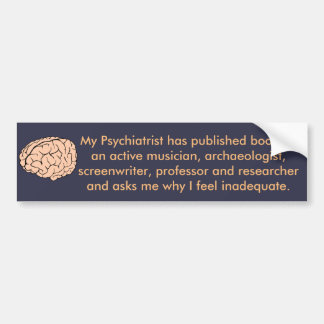 Psychiatry Bumper Sticker
