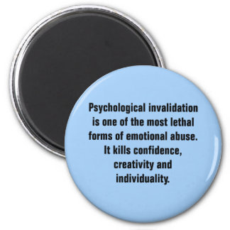Psychological Invalidation Is One of the Most … 6 Cm Round Magnet