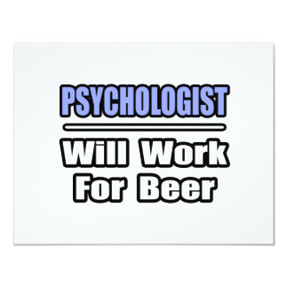 Psychologist...Will Work For Beer 11 Cm X 14 Cm Invitation Card