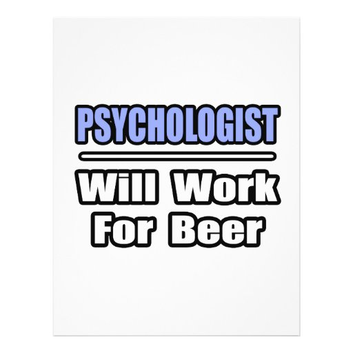 Psychologist...Will Work For Beer Flyers