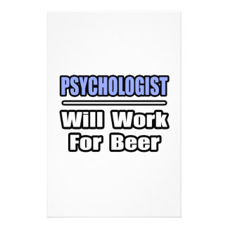 Psychologist...Will Work For Beer Stationery