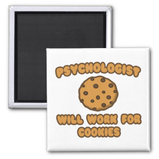 Psychologist .. Will Work for Cookies Square Magnet