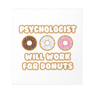 Psychologist Will Work For Donuts Memo Pad