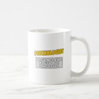 Psychologist .. You're Impressed Basic White Mug
