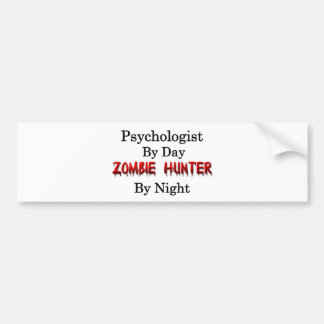 Psychologist/Zombie Hunter Bumper Stickers