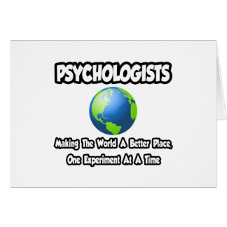 Psychologists...Making the World a Better Place Card