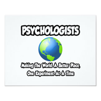 """Psychologists...Making the World a Better Place 4.25"""" X 5.5"""" Invitation Card"""