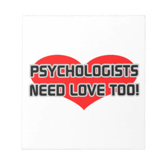 Psychologists Need Love Too Memo Note Pad