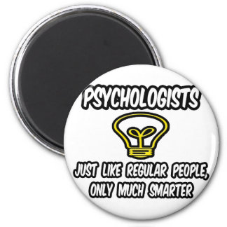 Psychologists...Regular People, Only Smarter 6 Cm Round Magnet