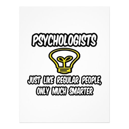 Psychologists...Regular People, Only Smarter Personalized Flyer