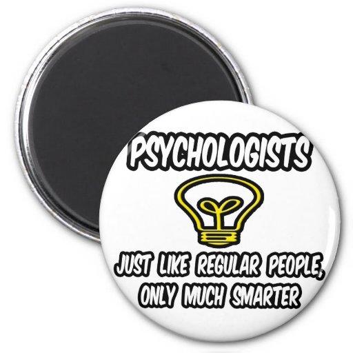Psychologists...Regular People, Only Smarter Magnet