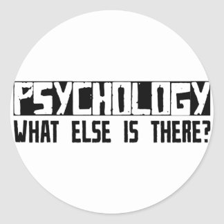 Psychology What Else Is There? Classic Round Sticker