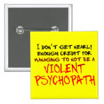 Psychopath Credit Funny Button Badge