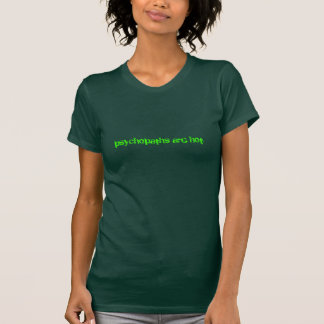 Psychopaths are hot (lime green on forest) t shirt