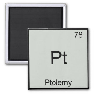Pt - Ptolemy Funny Chemistry Element Symbol Tee Square Magnet