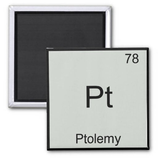 Pt - Ptolemy Funny Chemistry Element Symbol Tee Refrigerator Magnet