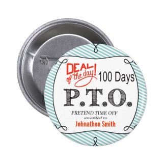 PTO PRETEND TIME OFF PINS