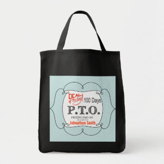 PTO PRETEND TIME OFF GROCERY TOTE BAG