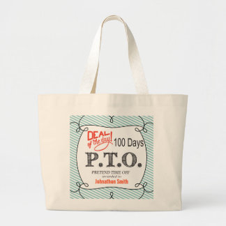 PTO PRETEND TIME OFF JUMBO TOTE BAG