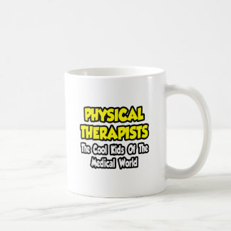 PTs...Cool Kids of Medical World Coffee Mug