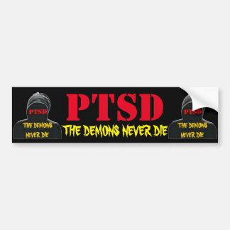 PTSD: THE DEMONS NEVER DIE BUMPER STICKER