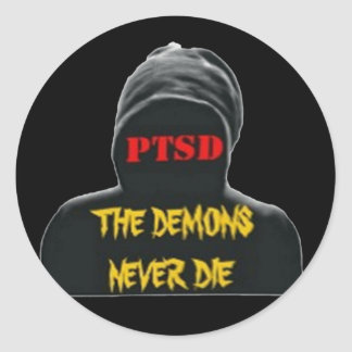 PTSD: THE DEMONS NEVER DIE ROUND STICKER
