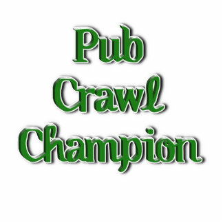 Pub Crawl Champion Text Image Photo Sculpture