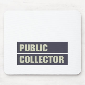 Public Collector Mouse Pad