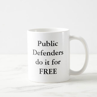 Public Defendersdo it for FREE Coffee Mug