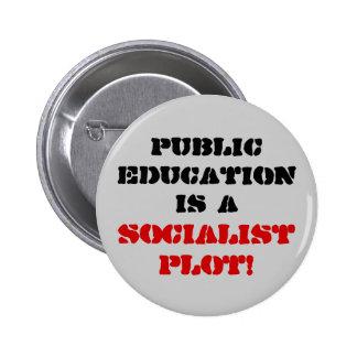 Public Education is a , Socialist Plot! 6 Cm Round Badge