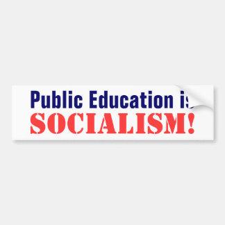 Public Education is, Socialism! Bumper Sticker