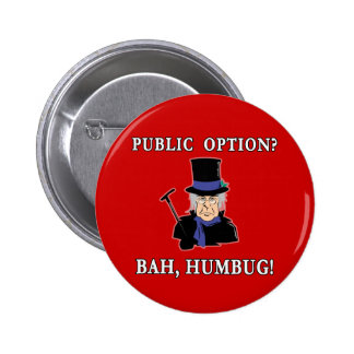 Public Option? Bah, Humbug!  Scrooge T shirt 6 Cm Round Badge